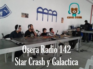Osera Radio 142 Star Crash Y Galactica