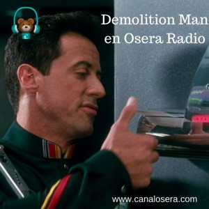 Demolition Man en Osera Radio