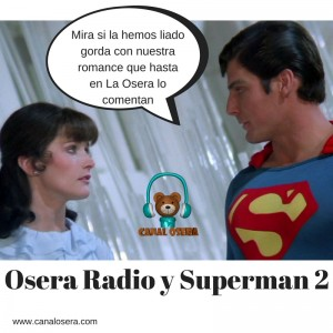 Superman 2 en Osera Radio