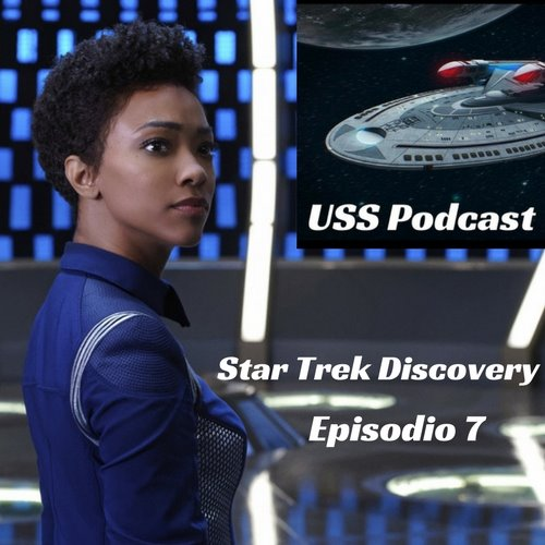 USS Podcast – Star Trek Discovery 7 – La Magia