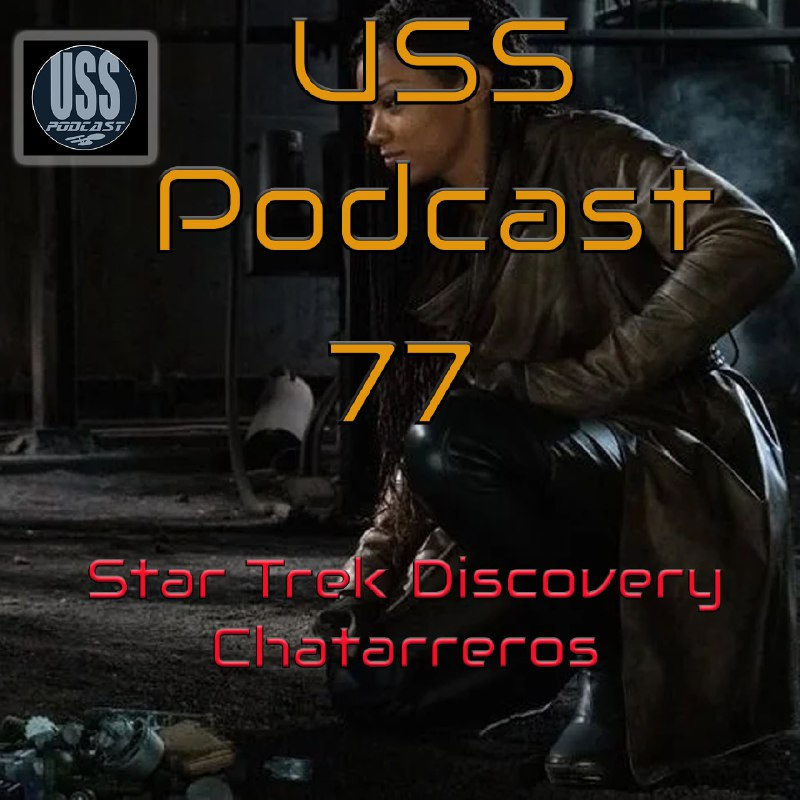 Star Trek Discovery 3×06 Chatarreros USS Podcast 77