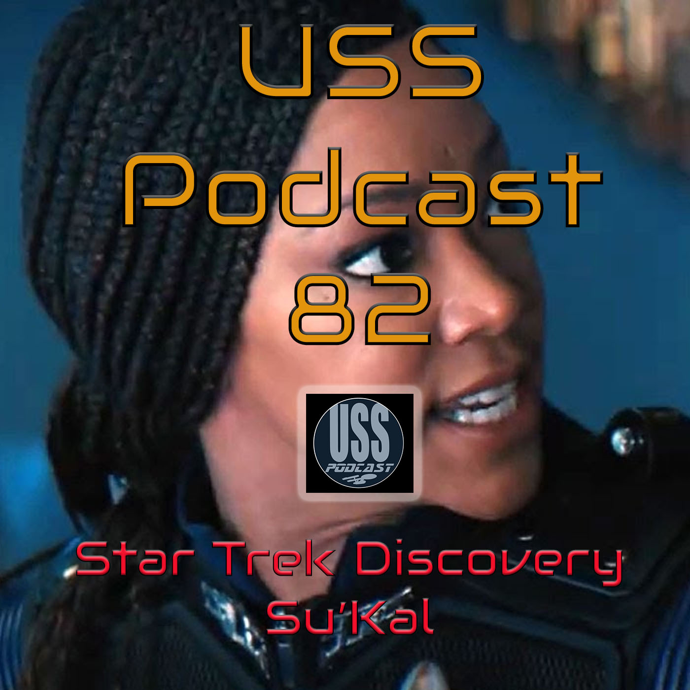 Star Trek Discovery 3×11 SuKal USS Podcast 82