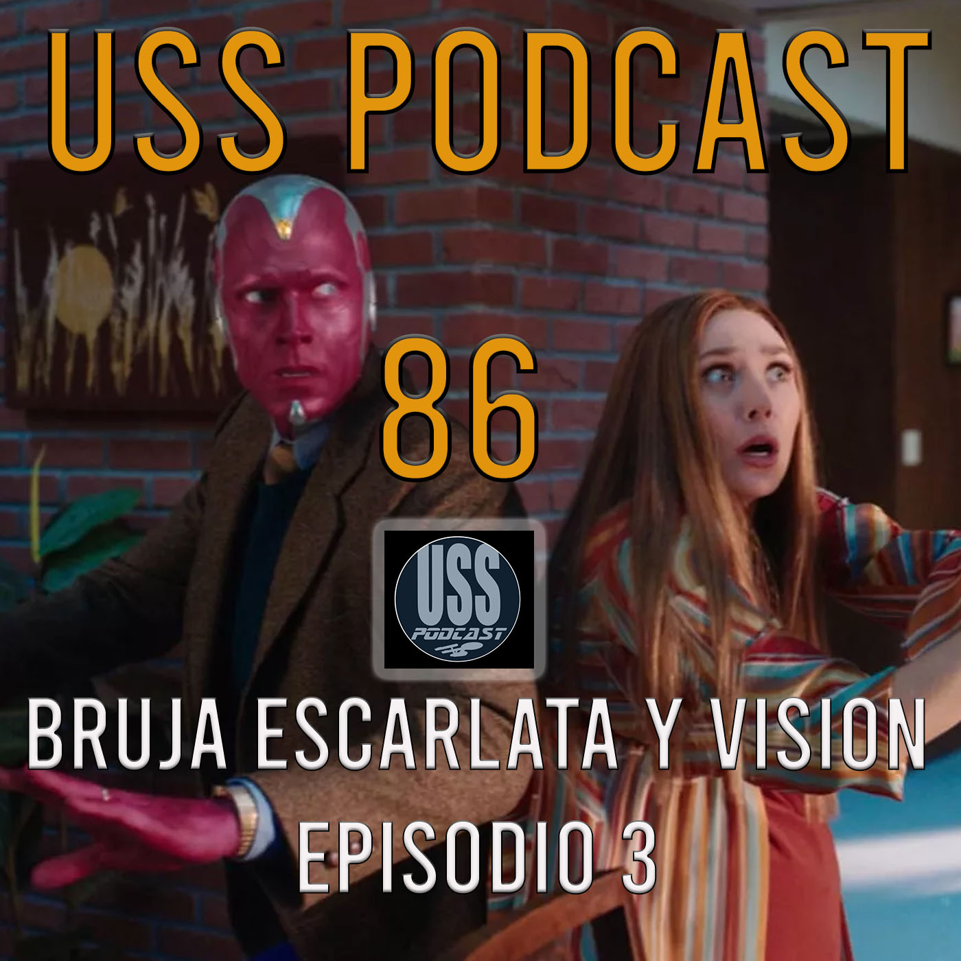 Bruja Escarlata y Vision Episodio 3 USS Podcast 86