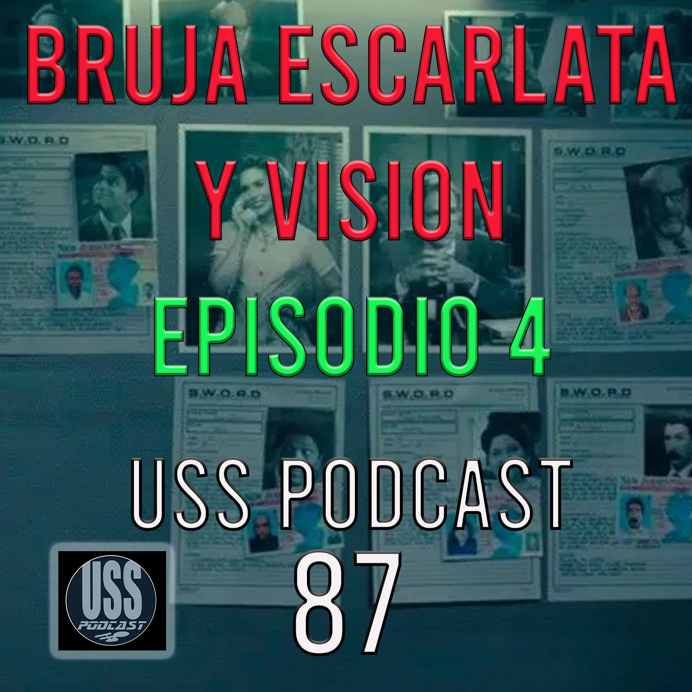 Bruja Escarlata y Vision Episodio 4 USS Podcast 87