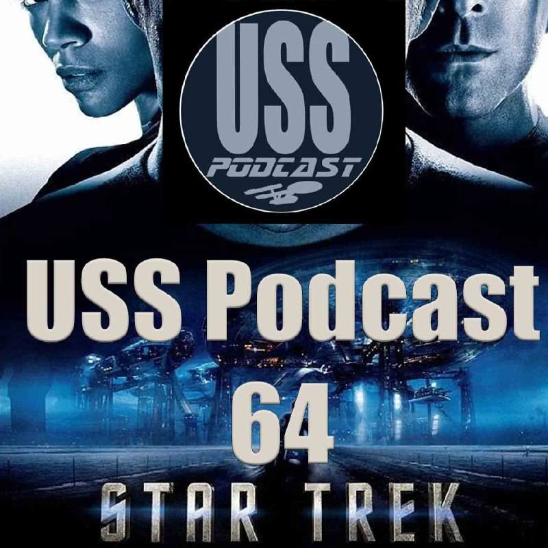 Star Trek 2009 USS Podcast 64